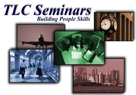 Welcome to TLC Seminars--We Build People Skills